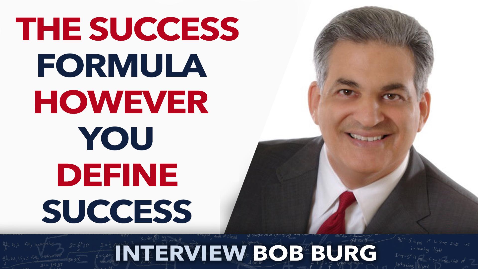 The Success Formula however you define success – Bob Burg