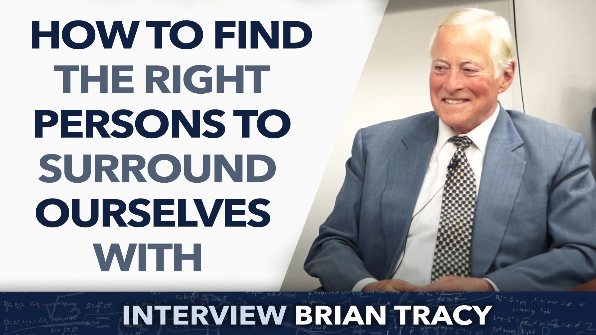 How to find the right persons to surround ourselves with ? – Brian Tracy