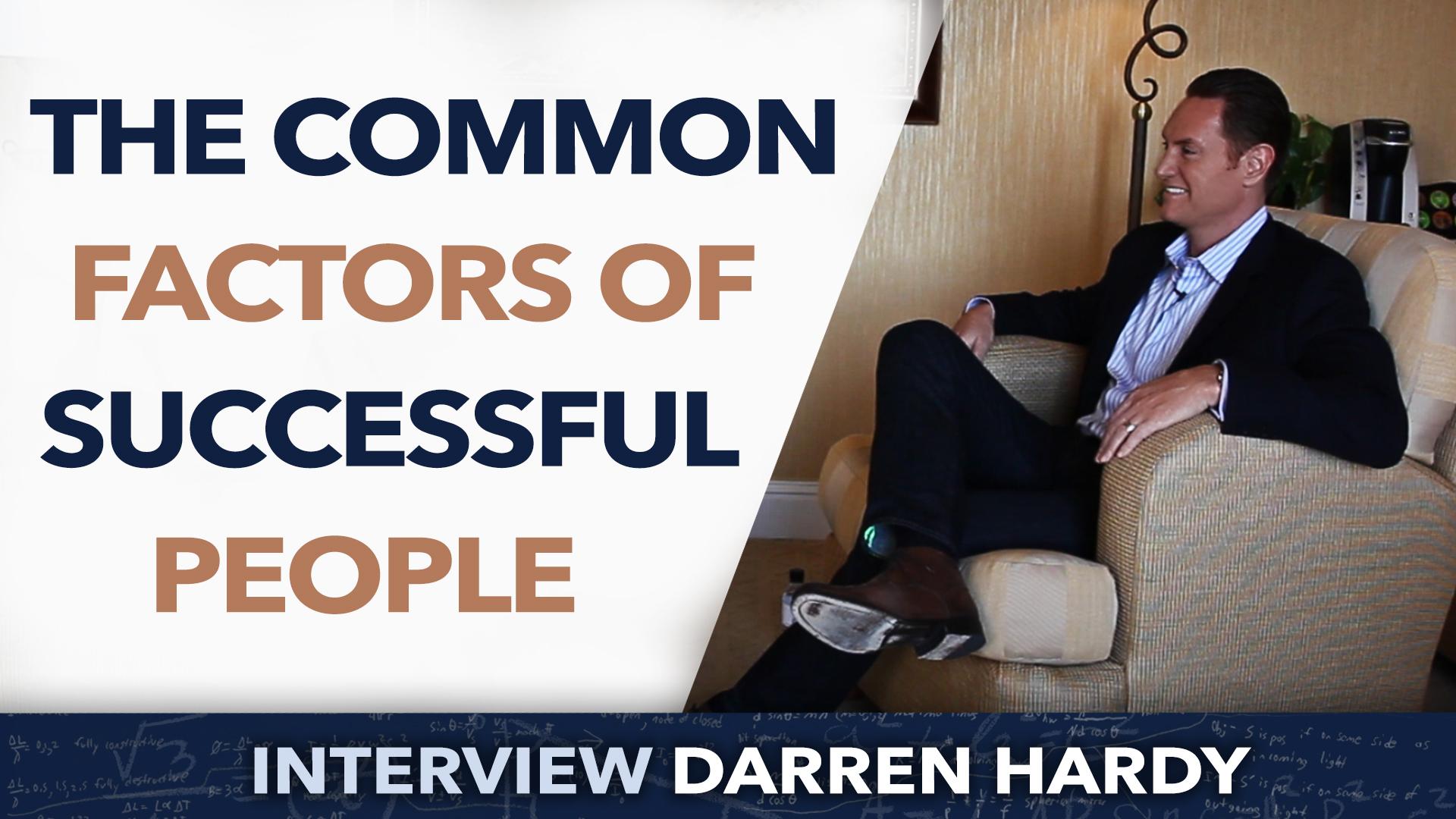 The common factors of successful people – Darren Hardy