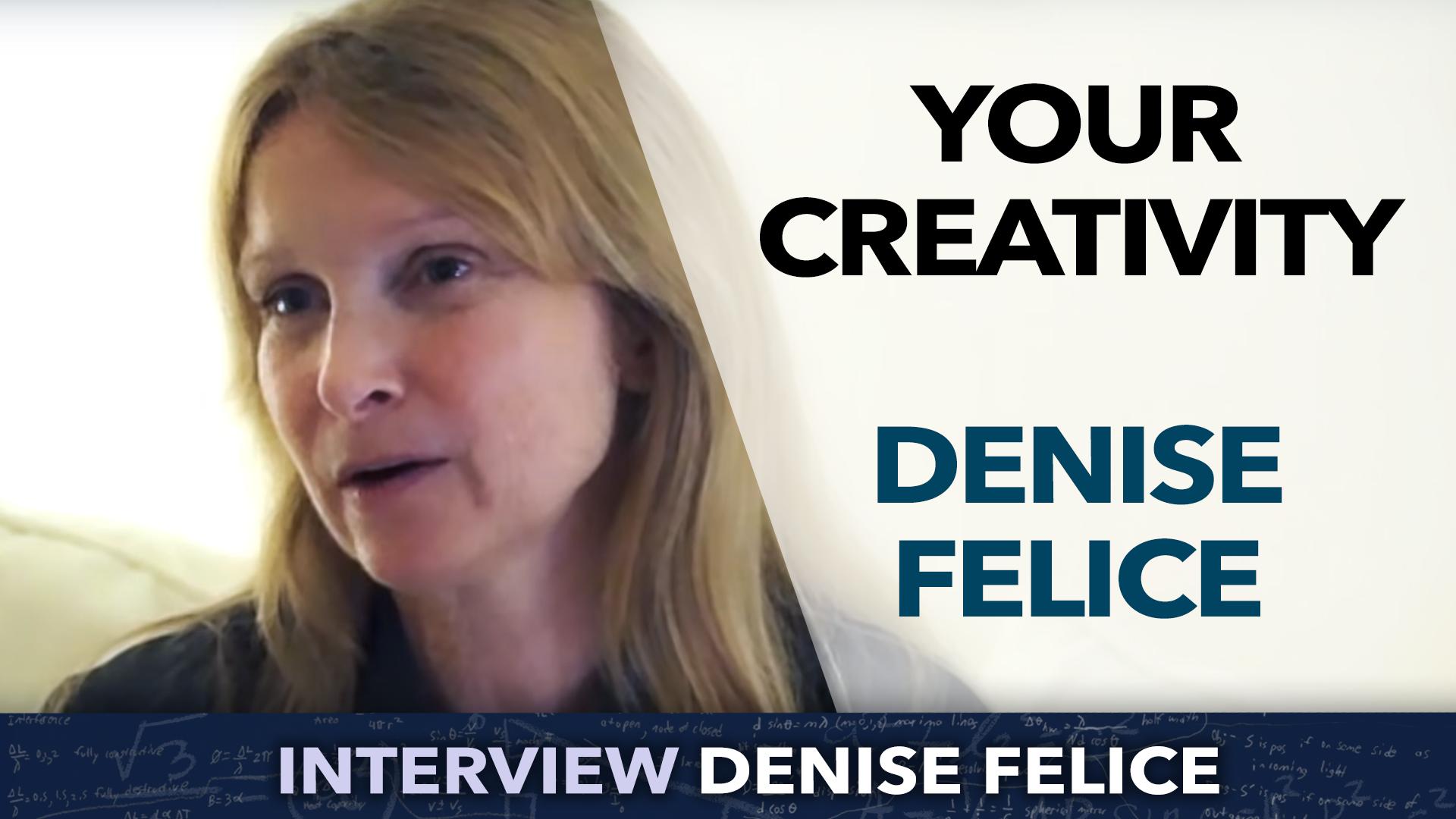 Unleash your CREATIVITY ! – Denise Felice