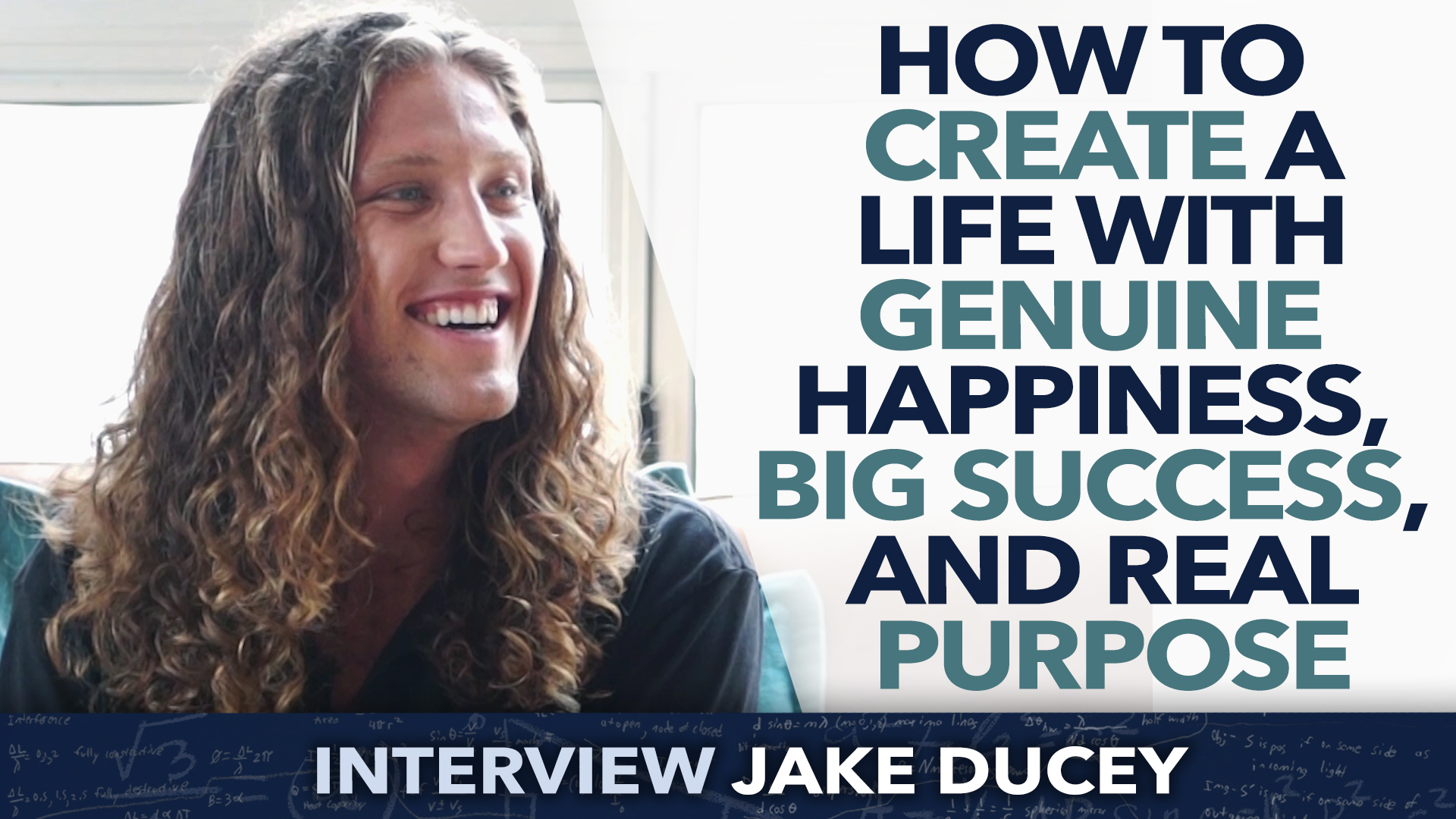 How to create a life with genuine happiness, big success, and real purpose? – Jake Ducey