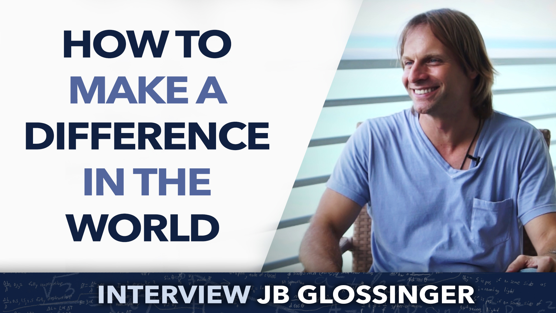 How to make a difference in the world ? – Jb Glossinger